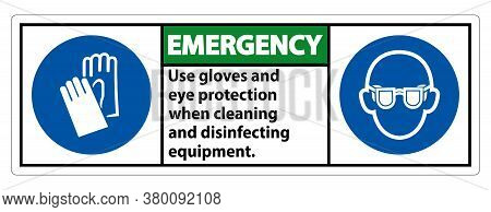 Emergency Use Gloves And Eye Protection Sign On White Background