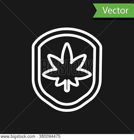 White Line Shield And Marijuana Or Cannabis Leaf Icon Isolated On Black Background. Marijuana Legali