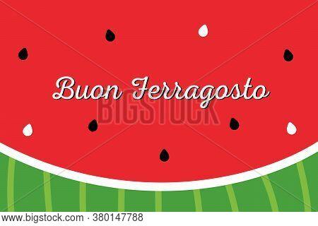 Buon Ferragosto Means: