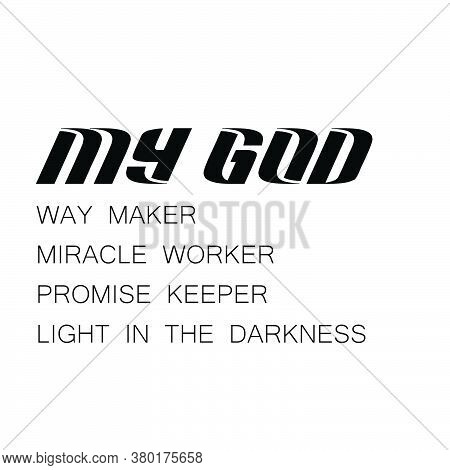 My God, Christian Faith, Typography Design For Print Or Use As Poster, Card, Flyer Or T Shirt