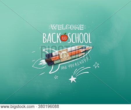 Welcome Back To School. Rocket Ship Launch Made With Colour Pencils. Welcome Back To School Banner.