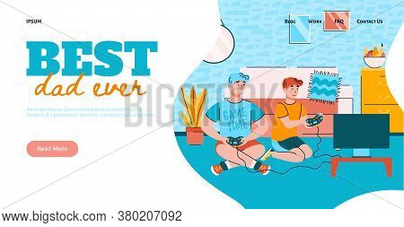 Best Dad Ever Website Homepage With Father And Child Playing Video Games Together, Flat Cartoon Vect