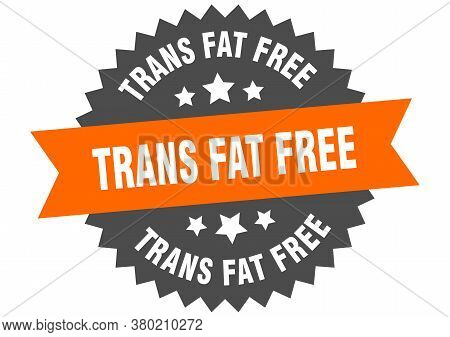 Trans Fat Free Round Isolated Ribbon Label. Trans Fat Free Sign