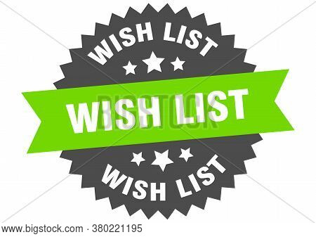 Wish List Round Isolated Ribbon Label. Wish List Sign