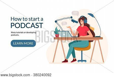 A Blogger Is Recording Audio. Layout Webpage For Learning Podcast Recordings. The Girl Writes A Podc