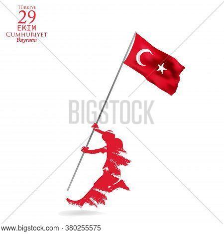 Turkiye 29 Ekim Cumhuriyet Bayrami Means In English 29 October Republic Day Turkey. Vector Illustrat