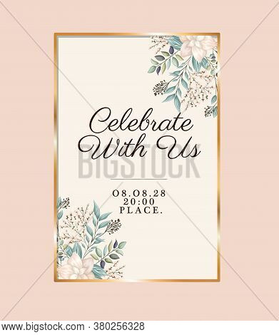 Celebrate With Us With Flowers And Leaves In Gold Frame Design, Wedding Invitation Save The Date And