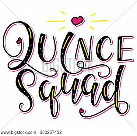 Quince Squad Lettering For Latin American Girl Birthday Celebration. Colored Lettering For Quinceane
