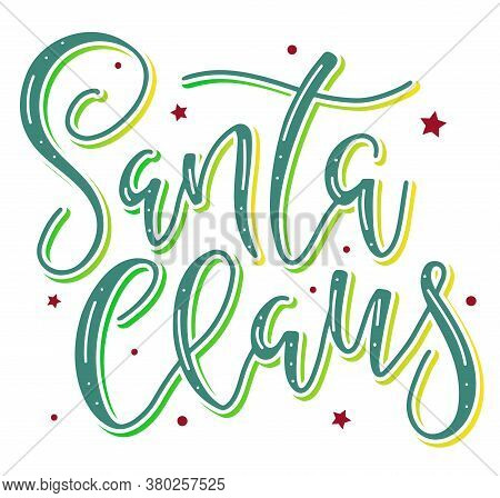 Santa Claus Colored Lettering With Stars. Vector Illustration For Christmas And New Year.
