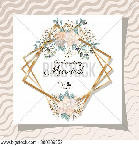 We Are Getting Married Text In Gold Frame With Flowers And Leaves Design, Wedding Invitation Save Th