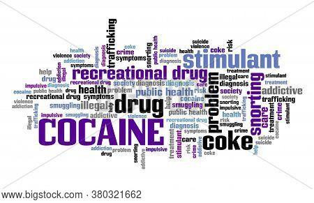 Cocaine Word Cloud Collage. Cocaine Addiction Concepts Text Cloud.