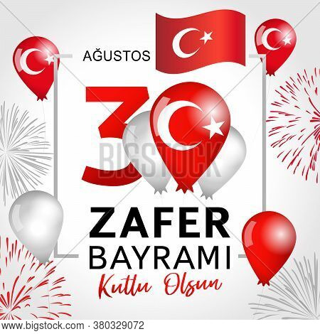 30 August Zafer Bayrami Victory Day Turkey. Translation: August 30 Celebration Of Victory And The Na