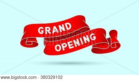 Grand Opening. Red Vintage Ribbon With Text Grand Opening. Red Vintage Banner With Ribbon, Graphic D
