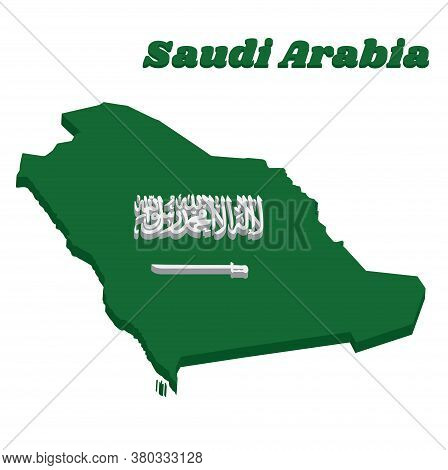 3d Map Outline And Flag Of Saudi Arabia, A Green Field With The Shahada Or Muslim Creed Written In T