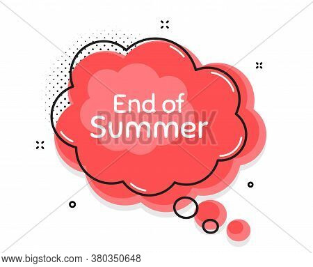 End Of Summer Sale. Thought Chat Bubble. Special Offer Price Sign. Advertising Discounts Symbol. Spe