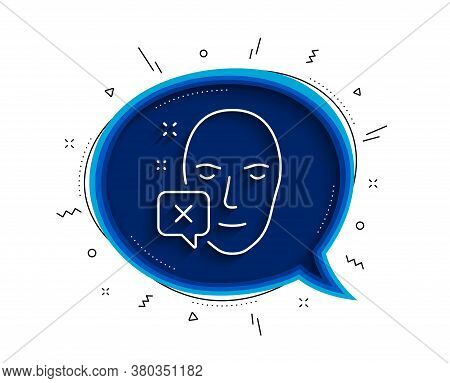 Face Declined Line Icon. Chat Bubble With Shadow. Human Profile Sign. Facial Identification Error Sy