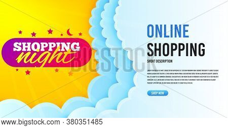 Shopping Night Badge. Clouds Banner Template. Discount Banner Shape. Hot Offer Icon. Online Shopping