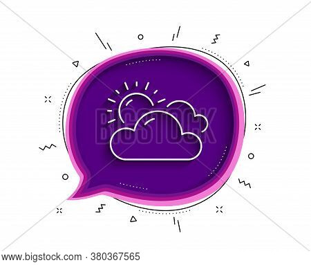 Sunny Weather Forecast Line Icon. Chat Bubble With Shadow. Clouds With Sun Sign. Cloudy Sky Symbol.