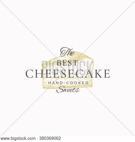 Hand-cooked Cheesecake Abstract Sign, Symbol Or Logo Template. Hand Drawn Piece Of Cake And Typograp