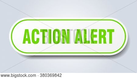 Action Alert Sign. Action Alert Rounded Green Sticker