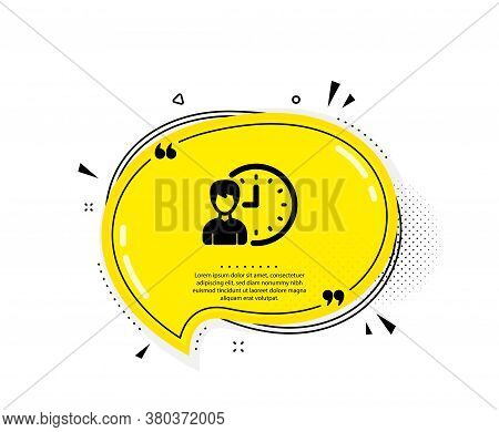 Business Project Deadline Icon. Quote Speech Bubble. Working Hours Or Time Management Sign. Quotatio