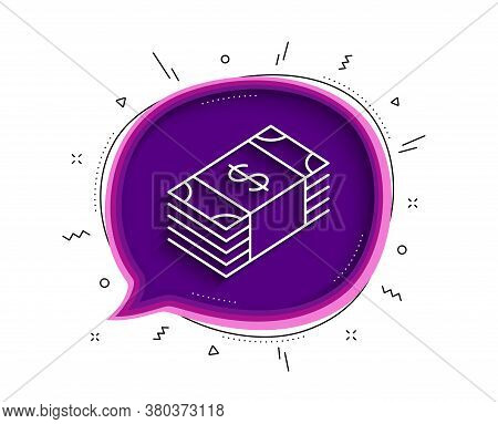 Cash Money Line Icon. Chat Bubble With Shadow. Banking Currency Sign. Dollar Or Usd Symbol. Thin Lin