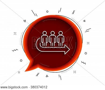 Queue Line Icon. Chat Bubble With Shadow. People Waiting Sign. Direction Arrow Symbol. Thin Line Que