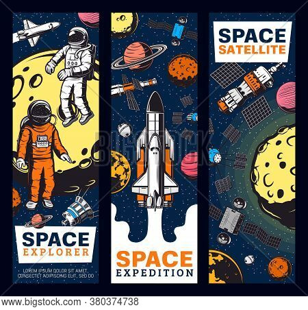 Space Explore, Astronauts, Satellites And Shuttles Retro Vector Banners. Galaxy Expedition, Explorat