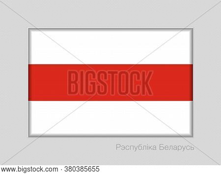 Belarus. Historical White-red-white Flag With Country Name Written In Belarusian. National Ensign As