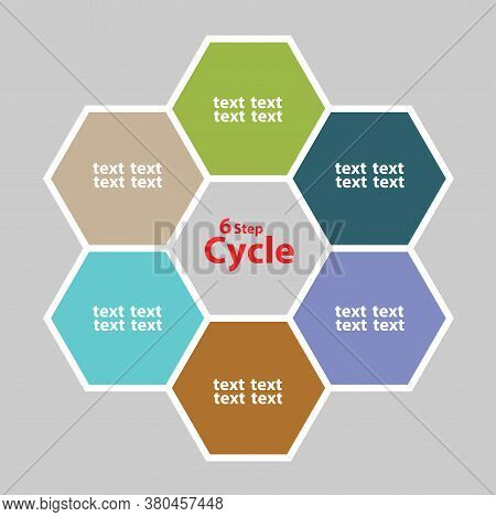 Infographic Of 6 Step Of Work Or Activities In The Hexagon Cycle Of Six Color On Grey Background.