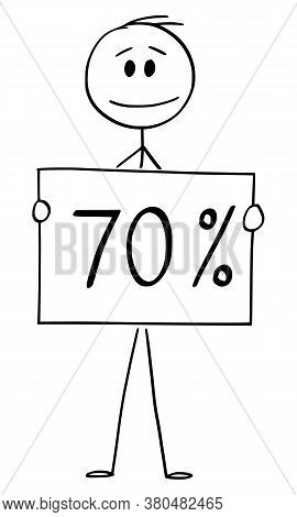 Cartoon Stick Figure Drawing Conceptual Illustration Of Man Or Businessman Holding 70 Or Seventy Per