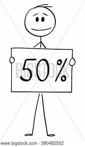 Cartoon Stick Figure Drawing Conceptual Illustration Of Man Or Businessman Holding 50 Or Fifty Perce