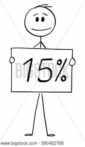 Cartoon Stick Figure Drawing Conceptual Illustration Of Man Or Businessman Holding 15 Or Fifteen Per