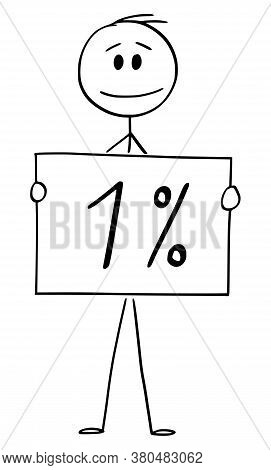 Cartoon Stick Figure Drawing Conceptual Illustration Of Man Or Businessman Holding 1 Or One Percent