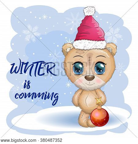 Cute Cartoon Bear With Big Eyes In A Christmas Hat, The Inscription Winter Is Coming, Greeting Card,