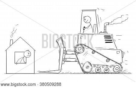 Vector Cartoon Stick Figure Drawing Conceptual Illustration Of Bulldozer Moving To Demolish Small Fa
