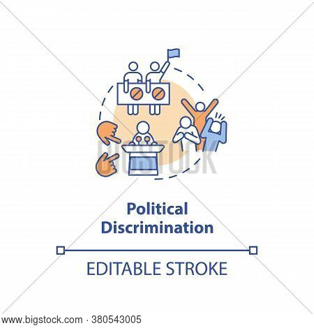 Political Discrimination Concept Icon. Mistreatment Based On Political Beliefs And Activities Idea T