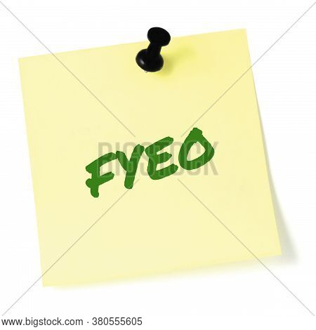For your eyes only initialism FYEO green marker written acronym text, isolated yellow post-it to-do list sticky note abbreviation sticker, black pushpin thumbtack macro closeup, top secret classified information newsletter bulletin notice, sensitive info
