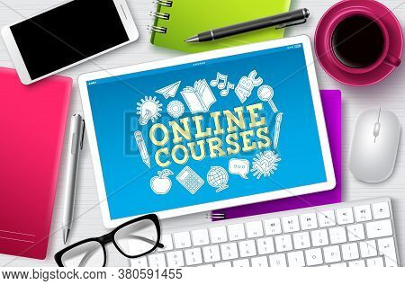 Online Courses E-learning Vector Banner. E-learning Online Courses Text In Tablet Screen With School