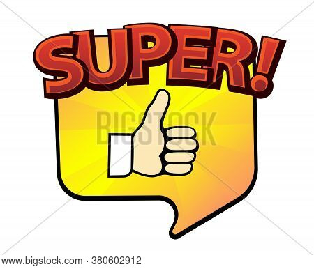 Comic Lettering Super. Comic Speech Bubble With Emotional Text Super. Vector Bright Dynamic Cartoon