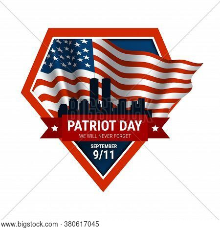 Patriot Day. We Will Never Forget. 9/11 Memorial Day. Terrorist Attacks