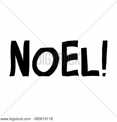 Noel. Cute Hand Drawn Lettering In Modern Scandinavian Style. Isolated On White Background. Vector S