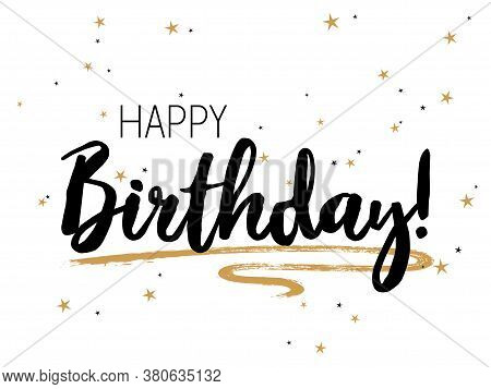 Ink Happy Birthday Lettering, Greeting Card Calligraphic Design With Gold Star Sparkles. Black Happy