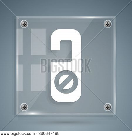 White Please Do Not Disturb Icon Isolated On Grey Background. Hotel Door Hanger Tags. Square Glass P