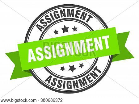Assignment Label. Assignment Round Band Sign. Stamp