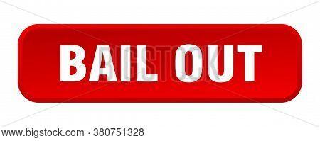Bail Out Button. Bail Out Square 3d Push Button