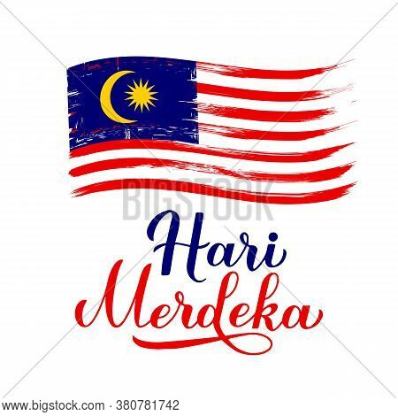 Hari Merdeka - Independence Day Lettering In Malaysian Language With Flag. National Holiday In Malay