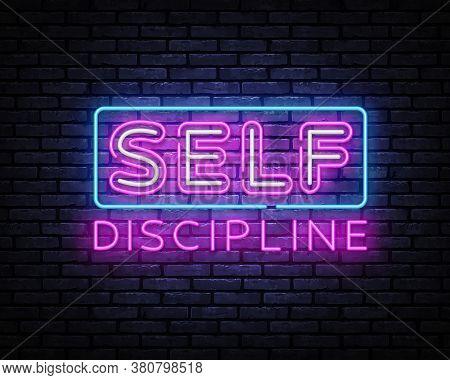 Self Discipline Neon Sign Vector. Self Discipline Neon Inscription, Design Template, Modern Trend De