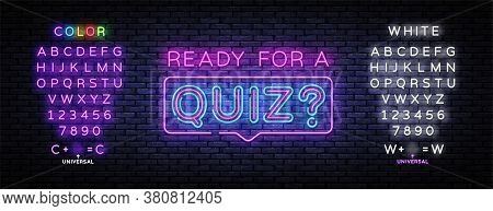 Quiz Neon Sign Vector. Ready For A Quiz Neon Inscription, Design Template, Modern Trend Design, Nigh