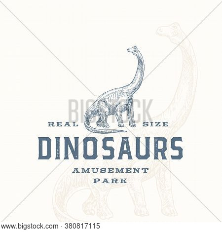 Real Size Dinosaurs Amusement Park Abstract Sign, Symbol Or Logo Template. Hand Drawn Brontosaurus R